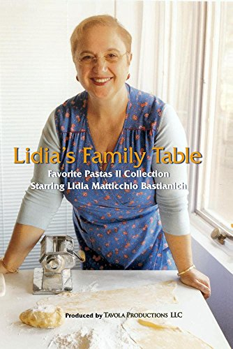 Pasta Favorite - Lidia's Family Table - Favorite Pastas II Collection