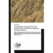 Pétrologie et géochimie des massifs du tchabal gangdaba-hosséré mana (Omn.Pres.Franc.)