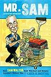 Mr. Sam: How Sam Walton Built Walmart and Became America's Richest Man