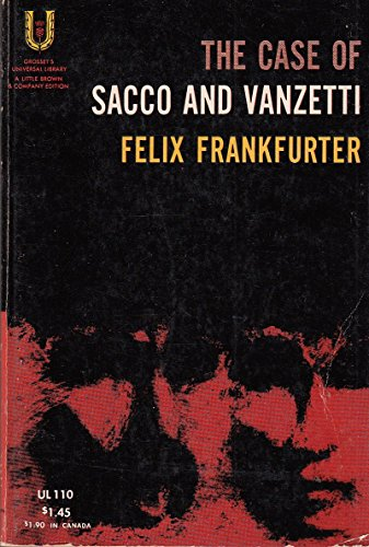 a review of the case of sacco and vanzetti Abstract sacco and vanzetti case was handled by massachusetts court for more than seven years ranging from 1920 to 1927 ordinarily working sacco and.