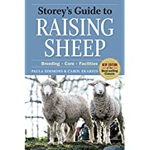 Storey's Guide to Raising Sheep, 4th Edition: Breeding, Care, Facilities (Storey's Guide to Raising)