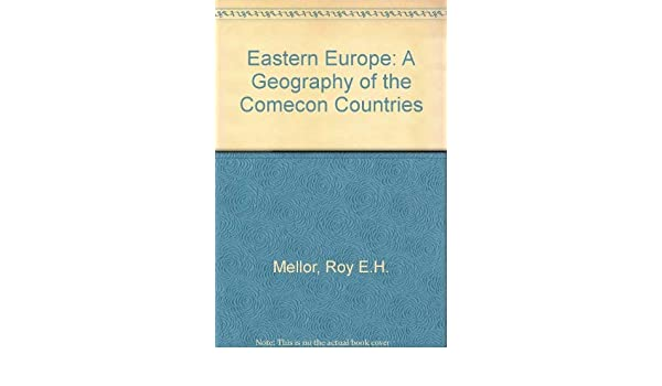 Eastern Europe: A Geography of the Comecon Countries