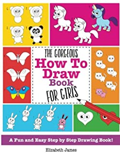 the gorgeous how to draw book for girls a fun and easy step by step