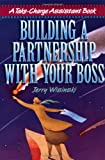 Building a Partnership with Your Boss, Jerry Wisinski, 0814470130