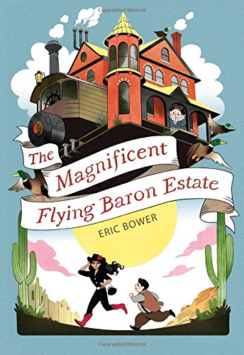 The Magnificent Flying Baron Estate (The Bizarre Baron Inventions) ebook