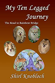 My Ten Legged Journey: The Road to Rainbow Bridge by [Knobloch, Shirl]