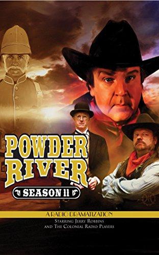 Powder River - Season Eleven: A Radio Dramatization by The Colonial Radio Theatre on Brilliance Audio