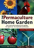 img - for Permaculture Home Garden: How To Grow Great Tasting Fruit And Vegetables The Organic Way book / textbook / text book