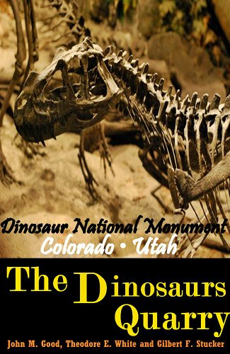 (The Dinosaur Quarry: Dinosaur National Monument Colorado, Utah - The Discovery of Prehistoric fossils Book (Illustrated color pictures))