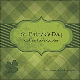 St. Patrick\'s Day Coffee Table Quotes: Jennise Conley ...
