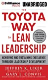 img - for The Toyota Way to Lean Leadership: Achieving and Sustaining Excellence Through Leadership Development by Liker, Jeffrey, Convis, Gary L. (2012) MP3 CD book / textbook / text book