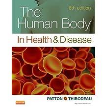 The Human Body in Health & Disease - E-Book