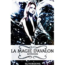 La magie d'Avalon 3. Myrddin (French Edition)