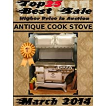 Top25 Best Sale - Higher Price in Auction - March 2014 - Antique Cook Stove