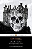 Haunted Castles: The Complete Gothic Stories (Penguin Horror)