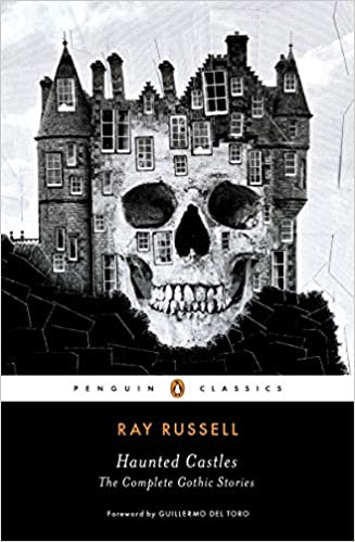 Haunted Castles: The Complete Gothic Stories (Penguin Horror): Ray