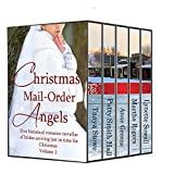 Christmas Mail Order Angels #2: A collection of 5 historical romantic novellas of mail order brides (Mail Order Angels Collection)
