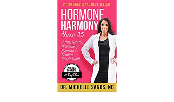 Hormone Harmony Over 35: A New, Natural, Whole-Body Approach to Limitless Female Health (English Edition) eBook: Dr. Michelle Sands, Jeff Sands: Amazon.es: ...