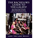 The Bachelor's Guide To The Galaxy!: The Retro And Modern Day Bachelor Guide For The New Renaissance Man Of The Millennium And Beyond!