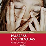Palabras envenenadas [Poisoned Words] | Maite Carranza