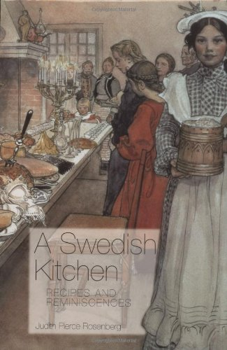 A Swedish Kitchen: Recipes and Reminiscences (Hippocrene Cookbook Library) by Judith Pierce Rosenberg