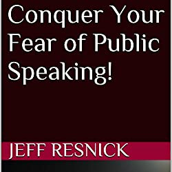 Conquer Your Fear of Public Speaking!