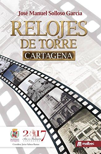 Relojes de Torre Cartagena. Colección HISTORIA DE CARTAGENA: Historia de España y de la