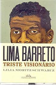 Lima Barreto - Triste visionário