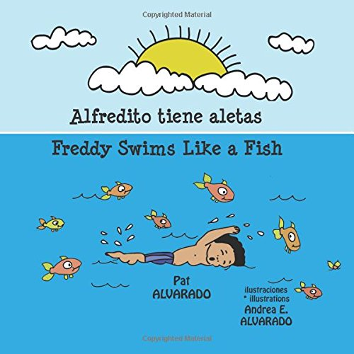 ¡Alfredito tiene aletas! * Freddy swims like a fish! (Spanish and English Edition) pdf epub