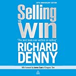 Selling to Win: 25th Anniversary Edition | Richard Denny