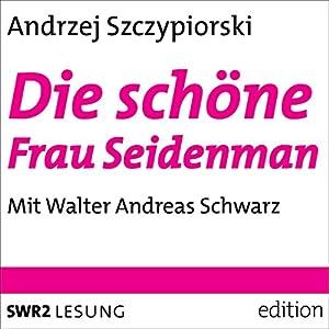 Die schöne Frau Seidenmann Hörbuch