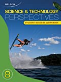 Nelson Science and Technology Perspectives 8: Student Success Workbook