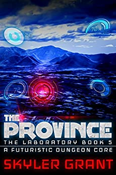 The Province: A Futuristic Dungeon Core (The Laboratory Book 5) by [Grant, Skyler]