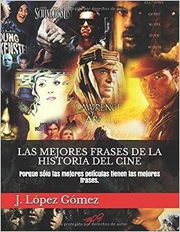LAS MEJORES FRASES DE LA HISTORIA DEL CINE: Porque sólo las ...