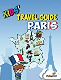 img - for Kids' Travel Guide - Paris: The fun way to discover Paris - especially for kids (Kids' Travel Guide series) (Kids' Travel Guide sereis) book / textbook / text book