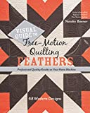 Visual Guide to Free-Motion Quilting Feathers: 68 Modern Designs - Professional Quality Results on Your Home Machine