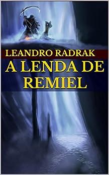 A Lenda de Remiel por [Radrak, Leandro]
