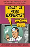 Trust Us, We're Experts PA, Sheldon Rampton and John Stauber, 1585421391