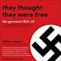 They Thought They Were Free: The Germans, 1933-45 Audiobook by Milton Mayer Narrated by Michael Page
