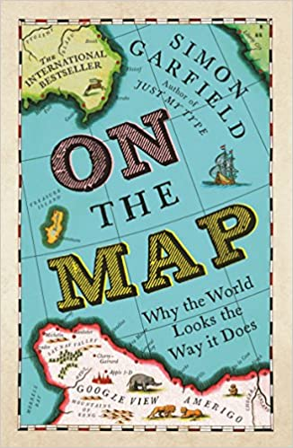 On the map: Why the world looks the way it does book cover