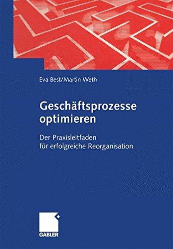 Geschäftsprozesse optimieren: Der Praxisleitfaden für erfolgreiche Reorganisation