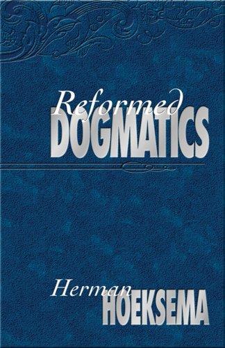 Reformed Dogmatics, vol. (Reformed Dogmatics Hoeksema)