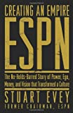 img - for Creating an Empire: ESPN - The No-Holds-Barred Story of Power, Ego, Money, and Vision That Transformed a Culture book / textbook / text book