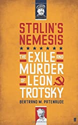 Stalin's Nemesis The Exile and Murder of Leon Trotsky