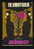 The Hungry Goblin, John Dickson Carr, 0060106166