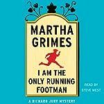 I Am the Only Running Footman | Martha Grimes