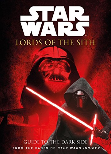 Star Wars - Lords of the Sith: Guide to the Dark Side (The Best of Star Wars Insider) (Best Star Wars Villains)