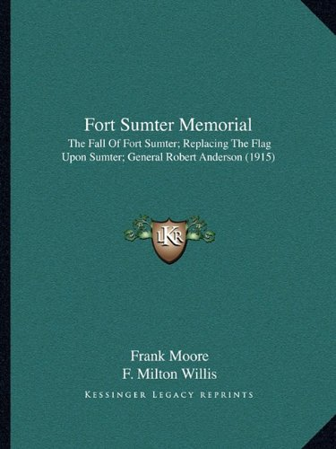 Fort Sumter Memorial: The Fall Of Fort Sumter; Replacing The Flag Upon Sumter; General Robert Anderson (1915)