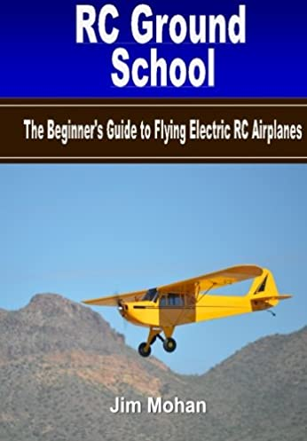 rc ground school the beginners guide to flying electric rc rh amazon com beginners guide to flying rc planes RC Airplane Kits