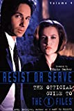 img - for Resist or Serve (The Official Guide to the X-Files, Vol. 4) book / textbook / text book